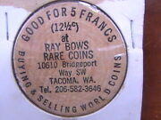 Wooden Nickel Good For 5 Francs Ray Bows Rare Coins Tacoma Wa Buying And Selling