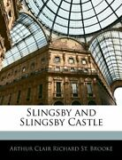 Slingsby And Slingsby Castle By St. Brooke, Arthur Clair Richard Paperback Book