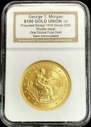 1876/ 2005 Gold 1 Oz George T Morgan 100 Proposed Design Issue Coin Ngc Gem Unc