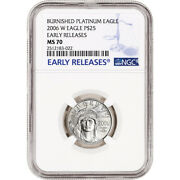 2006 W American Platinum Eagle Burnished 1/4 Oz 25 - Ngc Ms70 Early Releases
