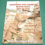 Collecting The American Sniper Rifle 1900-1945 Us Ww1 Ww2 Scope Reference Book