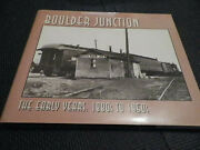 Boulder Junction The Early Years, 1880s To 1950s Hardcover Book Excellent