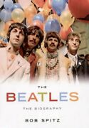 The Beatles The Biography By Bob Spitz Hardback Book The Fast Free Shipping