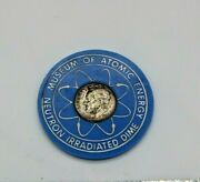 1964 Neutron Irradiated Roosevelt Silver Dime American Museum Atomic Energy