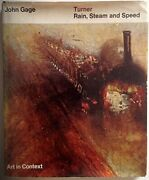 Turner's Rain, Steam And Speed Art In Context S. By Gage, John Hardback The