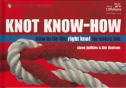 Knot Know-how A New Approach To Mastering Knots And Splices Wiley Nautical S
