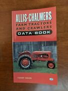 Allis-chalmers Farm Tractors And Crawlers Data Book Terry Dean 2000