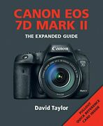 Canon Eos 7d Mkii Expanded Guide Expanded Guides By David Taylor Book The