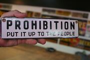 Prohibition Put It Up To The People Porcelain Metal Sign Bar Beer Rebublican 66