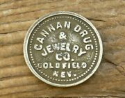 Antique Goldfield Nevada Nv Ghost Town Mining Cannan Drug And Jewelry Co Token