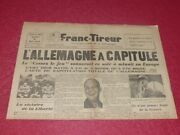 [ Press Ww2 39-45] Franc Tireur 265 8 May 1945 Eo Capitulation Germany
