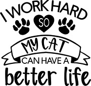 Work Hard For The Cat Lover, Funny/cute - Bogo - Free Shipping. Show Your Pride