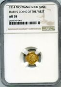 1914 Montana Gold One Hartand039s Coins Of Golden West / R6 Ngc Au58 Scarce