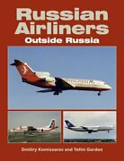 Russian Airliners Outside Russia By Gordon Yefim Hardback Book The Fast Free