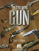 The Story Of The Gun By Ian V. Hogg 1996 Hardcover
