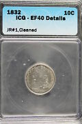 1832 Icg Ef40 Details Jr1cleaned Capped Bust Dime A1527