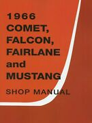 1966 Mercury Comet Ford Falcon Fairlane And Mustang Shop Manual
