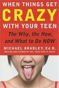 When Things Get Crazy With Your Teen The Why The How And What To Do Now Hard