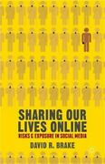Sharing Our Lives Online Risks And Exposure In Social Media Paperback Or Softb