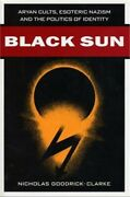 Black Sun Aryan Cults, Esoteric Nazism, And The Politics Of Identity Paperback