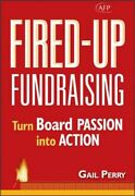 Fired-up Fundraising Turn Board Passion Into Action Hardback Or Cased Book