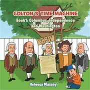 Coltonand039s Time Machine Book 1 Columbus Independence And Washington Paperback