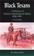 Black Texans A History Of African Americans In Texas, 1528-1995 Paperback Or S