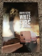 White Fire Brian Keene Thunderstorm Books Signed/ Op Prior To Publication New