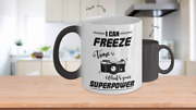 Color Changing Mug Quotes Theme I Can Freeze Time Whatand039s Your Superpower