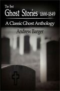 The Best Ghost Stories 1800-1849 A Classic Ghost Anthology Paperback Or Softba