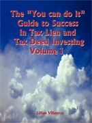 The You Can Do It Guide To Success In Tax Lien And Tax Deed Investing Vol 1 Pap