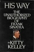 His Way Unauthorised Biography Of Frank Sinatra By Kitty Kelley