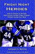 Friday Night Heroes How To Produce A Winning Football Video Program Without Lo