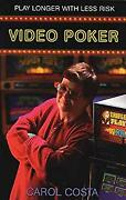 Video Poker Play Longer With Less Risk Paperback Carol Costa