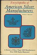 Encyclopedia Of American Silver Manufacturers Their Marks, Trademarks, And His