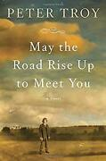 May The Road Rise Up To Meet You Hardcover Peter Troy