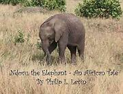 Ndovu The Elephant - An African Tale Philip L. Levin