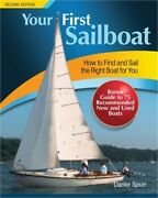 Your First Sailboat How To Find And Sail The Right Boat For You Paperback Or S