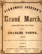 Charles Young / Stonewall Jacksonand039s Grand March Composed For The Piano 1st