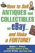 How To Sell Antiques And Collectibles On Ebay... And Make A Fortune Paperback