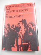 1st Ed In English Japanese Naval Aces And Fighter Units Wwii Ace Lists And Bios