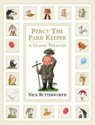 Percy The Park Keeper A Classic Treasury By Nick Butterworth