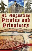 St. Augustine Pirates And Privateers Hardback Or Cased Book