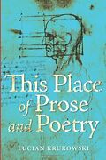 This Place Of Prose And Poetry, Krukowski, Lucian 9781498230780 Free Shipping,,