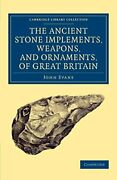 Ancient Stone Implements Weapons And Ornament Evans John