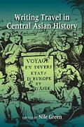 Writing Travel In Central Asian History Green Nile 9780253011350 New