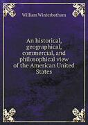 An Historical Geographical Commercial And Ph Winterbotham William
