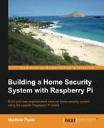 Building A Home Security System With Raspberry Pi By Poole, Matthew New,,