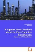 A Support Vector Machine Model For Pipe Crack S Miao Chuxiong