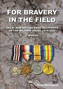 For Bravery In The Field Great War British Army, Warrington, Peter,,